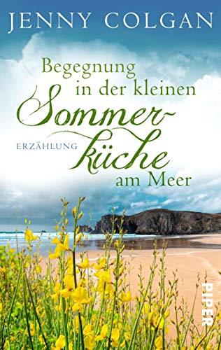 Begegnung in der kleinen Sommerküche am Meer (Floras Küche): Erzählung