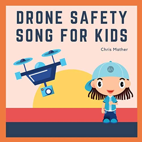 Drone Safety Song for Kids