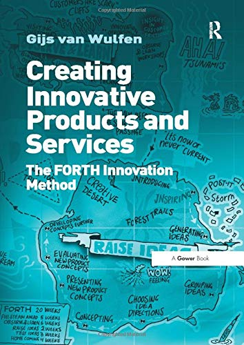 Creating Innovative Products And Services The Forth Innovation Method