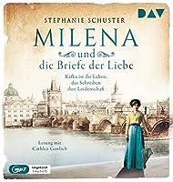 Milena und die Briefe der Liebe. Kafka ist ihr Leben, das Schreiben ihre Leidenschaft: Ungekuerzte Lesung mit Cathlen Gawlich (1 mp3-CD)