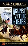 Against the Tide of Years: A Novel of the Change (Island Book 2)