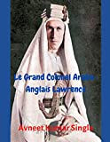 Le Grand Colonel Arabe-Anglais Lawrence