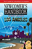 Newcomer's Handbook for Moving to and Living in Los Angeles: Including Santa Monica, Orange County, Pasadena,...
