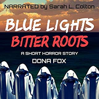 Blue Lights, Bitter Roots: a short horror story audiobook cover art
