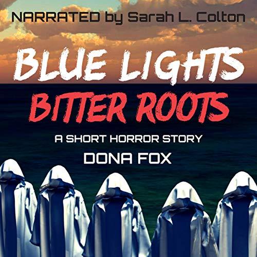 Blue Lights, Bitter Roots: a short horror story audiobook cover art