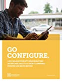 Go Configure: How Online Product Configurators are Helping Build-To-Order Companies Prosper Like Never Before (English Edition)
