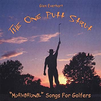 The One Putt Strut - Motivational Songs for Golfers