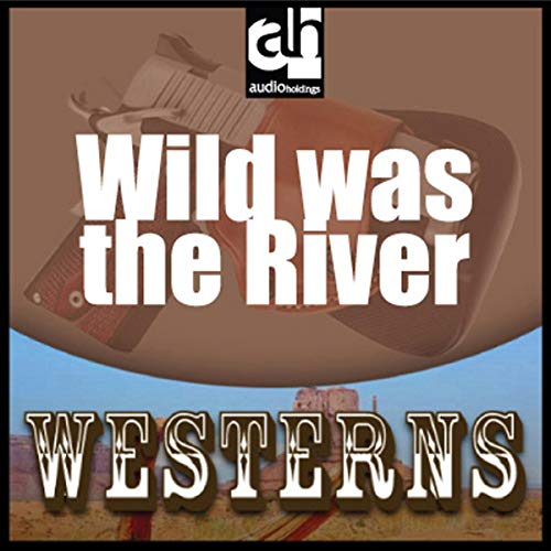 Wild Was the River cover art