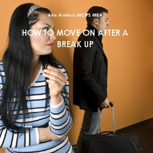 How To Move On After a Break Up audiobook cover art