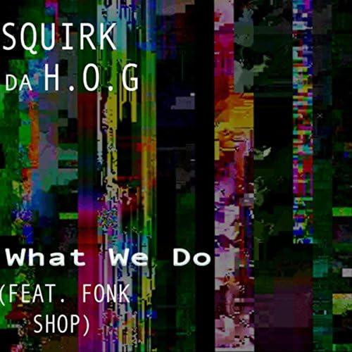 Squirk da H.O.G feat. The Fonk Shop