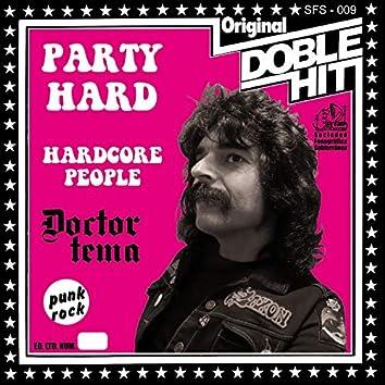 Party Hard / Hardcore People