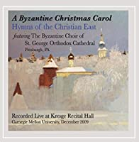 Byzantine Christmas Carol: Hymns of the Christian