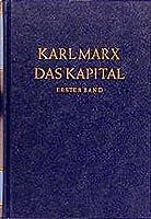 Das Kapital 1. Kritik der politischen Oekonomie: Der Produktionsprozess des Kapitals