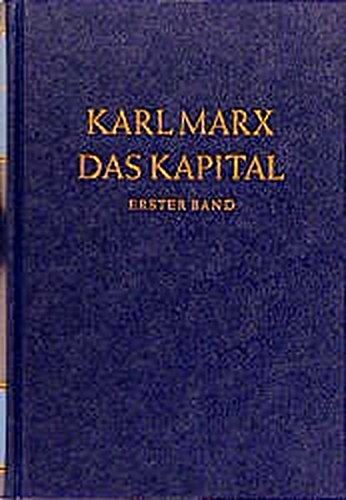 Das Kapital. Kritik der politischen Ökonomie: Das Kapital, Bd.1: Der Produktionsprozess des Kapitals
