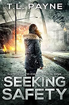 Seeking Safety: A Post Apocalyptic EMP Survival Thriller (Gateway to Chaos Book One) by [T. L. Payne]