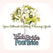 Rich Bride Poor Bride: Your Ultimate Wedding Planning Guide