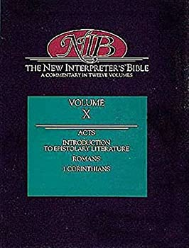 The New Interpreter s Bible  Acts  Introduction to Epistolary Literature  Romans  1 Corinthians  10