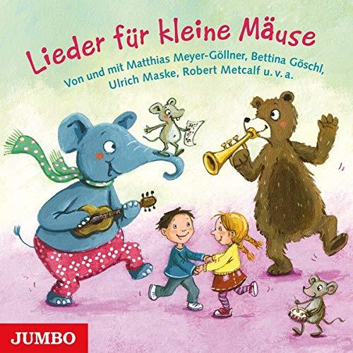 Lieder für kleine Mäuse: Von und mit Matthias Meyer-Göllner, Bettina Göschl, Ulrich Maske,...