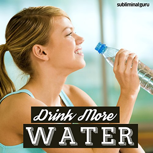 Drink More Water     Hydrate Your Way to Health with Subliminal Messages              By:                                                                                                                                 Subliminal Guru                               Narrated by:                                                                                                                                 Subliminal Guru                      Length: 1 hr and 9 mins     Not rated yet     Overall 0.0