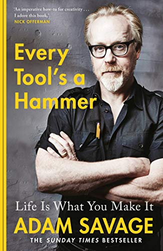 Every Tool\'s A Hammer: Life Is What You Make It (English Edition)