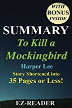 Summary - To Kill a Mockingbird: Novel By Harper Lee -- Story Shortened into 35 Pages or Less! (o Kill A Mockingbird: Story Shortened -- Book, ... Dvd, Movie, Audible, Audiobook) (Volume 1)