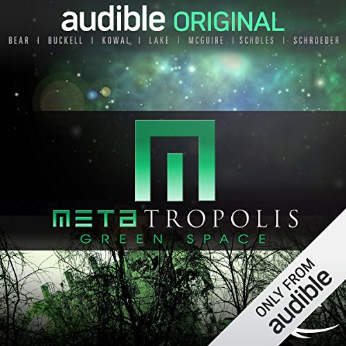 METAtropolis: Green Space                   By:                                                                                                                                 Jay Lake,                                                                                        Elizabeth Bear,                                                                                        Karl Schroeder,                   and others                          Narrated by:                                                                                                                                 Dion Graham,                                                                                        Robin Miles,                                                                                        Mark Boyett,                   and others                 Length: 14 hrs and 16 mins     2 ratings     Overall 4.5