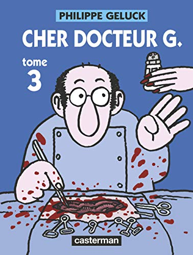 Docteur G, Tome 3 : Cher docteur G