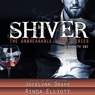 Shiver      Unbreakable Bonds Series, Book 1              Written by:                                                                                                                                 Jocelynn Drake,                                                                                        Rinda Elliott                               Narrated by:                                                                                                                                 Kenneth Obi                      Length: 10 hrs and 46 mins     3 ratings     Overall 5.0