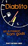 Diablito: On a Mission from Gods: Volume 1 [Idioma Inglés]