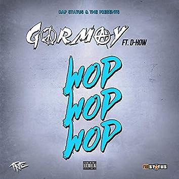 Wop Wop Wop (feat. D-How)
