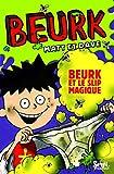 Beurk, Tome 3 - Beurk et le slip magique