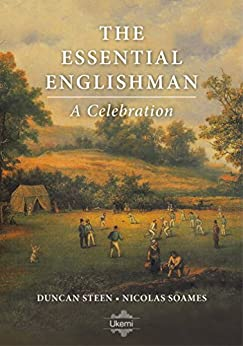 The Essential Englishman: A Celebration by [Duncan Steen, Nicolas Soames]