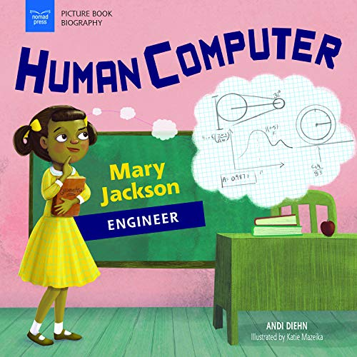 Human Computer: Mary Jackson, Engineer (Picture Book Biography)