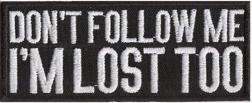 DONT Follow ME Im LOST too, Biker Rocker Lederweste Spruch Aufnäher Patch