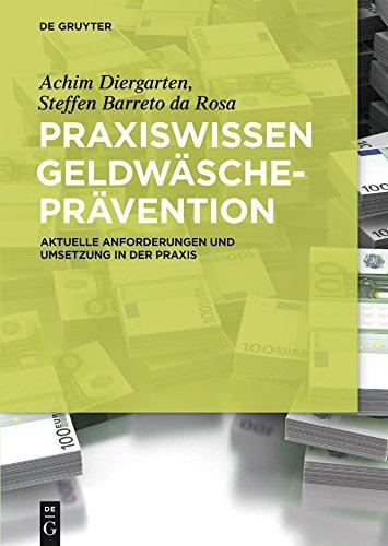 Praxiswissen Geldwäscheprävention: Aktuelle Anforderungen und Umsetzung in der Praxis