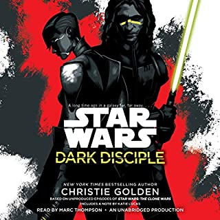 Dark Disciple: Star Wars                   By:                                                                                                                                 Christie Golden,                                                                                        Katie Lucas - foreword                               Narrated by:                                                                                                                                 Marc Thompson                      Length: 11 hrs and 11 mins     20 ratings     Overall 4.9