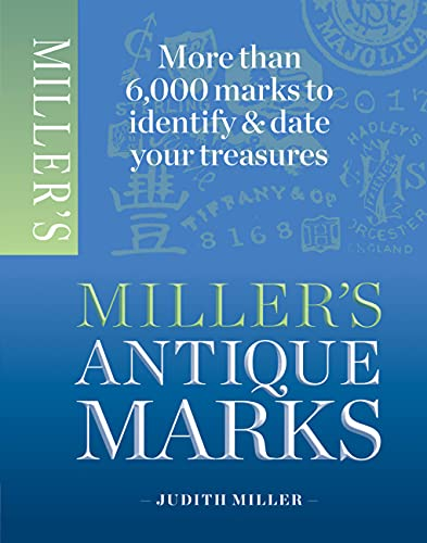 Compare Textbook Prices for Miller's Antique Marks Illustrated Edition ISBN 9781845337988 by Miller, Judith