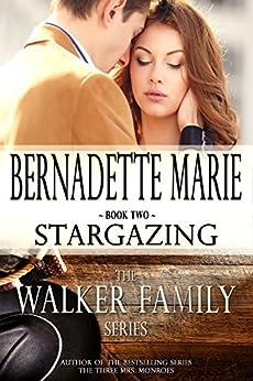 Stargazing (The Walker Family Book 2) by [Bernadette Marie]