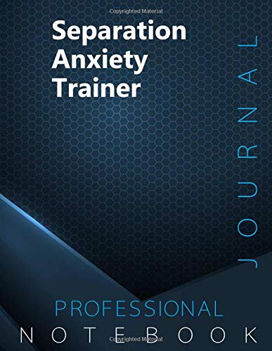 """Separation Anxiety Trainer Journal, Certification Exam Preparation Notebook, examination study writing notebook, Office writing notebook, 140 pages, 8.5"""" x 11"""", Glossy cover"""