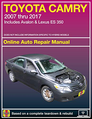 Toyota Camry Online Auto Repair Manual: 2007 Thru 2017 - Includes Avalon & Lexus Es 350