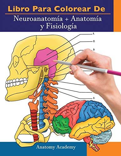 Libro para colorear de Neuroanatomía + Anatomía y Fisiología: 2-en-1 compilación | Libro de colo