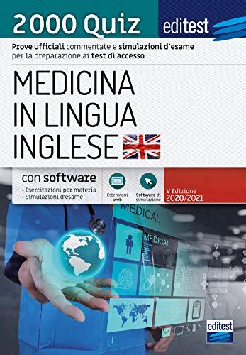 EdiTEST. Medicina in lingua inglese. 2000 quiz. Prove ufficiali commentate e simulazioni d'esame per i test di accesso. Con software di simulazione