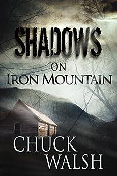 [Chuck Walsh]のShadows On Iron Mountain (English Edition)