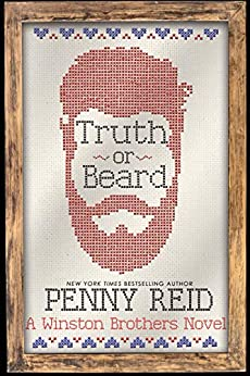 Truth or Beard: A Small Town Romantic Comedy (Winston Brothers Book 1) by [Penny Reid]