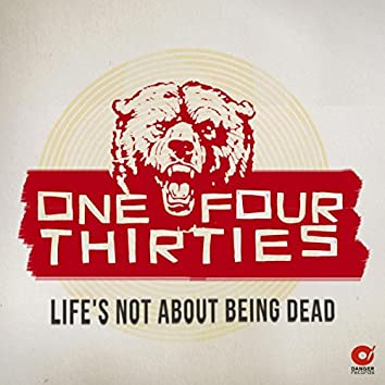 Life's Not About Being Dead