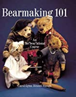 "Bearmaking 101: An Ins""""Bear""""Ational Course"