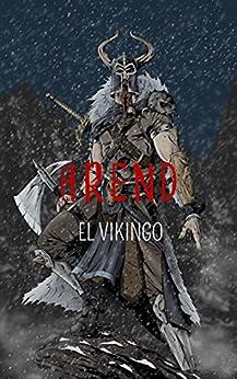 Arend  el Vikingo: El Gran Guerrero de Rona PDF EPUB Gratis descargar completo