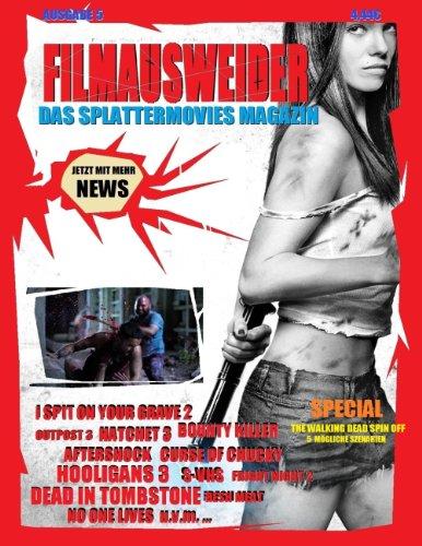 Filmausweider - Das Splattermovies Magazin, Ausgabe 5, I spit on your Grave 2, Hatchet 3, Curse of Chucky, S-VHS, Auftershock, No one lives, Bounty Killer, ... und noch viel mehr... (German Edition)