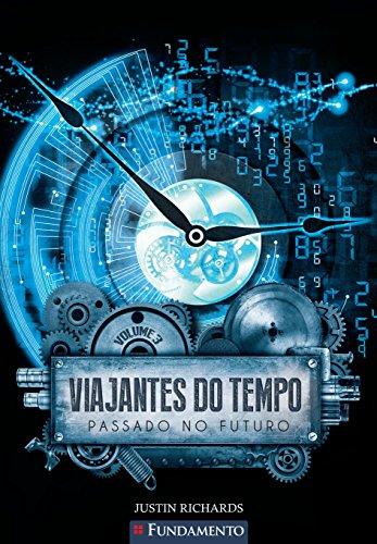 Viajantes Do Tempo 03 - Passado No Futuro