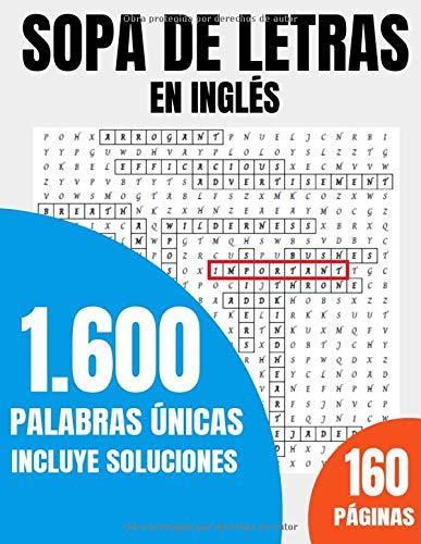 Sopa de letras en Inglés. 1600 palabras únicas. Incluye soluciones. 160 páginas: Aprender / vocabulario / Para Niños / Adultos / Mayores / pasatiempos ... de vacaciones / Letra grande – clásicos